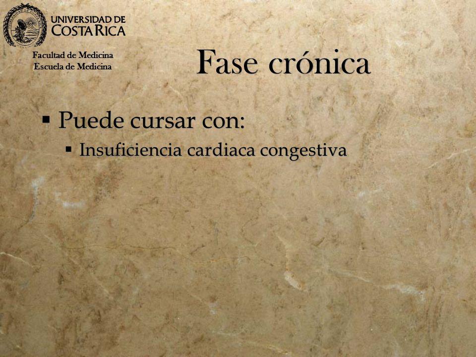 Fase crónica Puede cursar con: Insuficiencia cardiaca congestiva