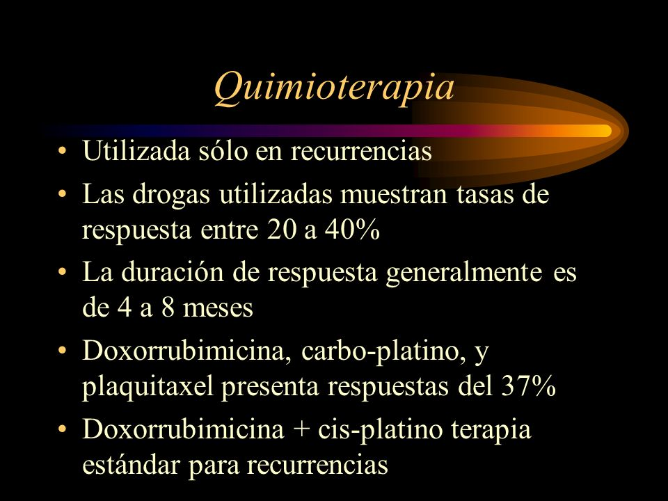 Quimioterapia Utilizada sólo en recurrencias