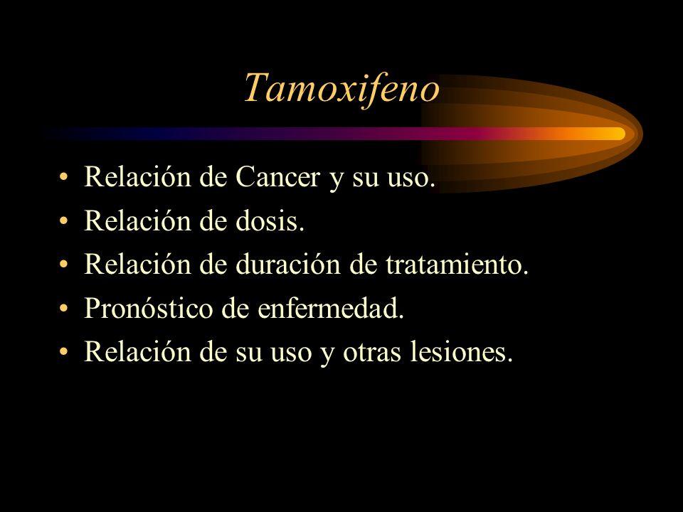 Tamoxifeno Relación de Cancer y su uso. Relación de dosis.