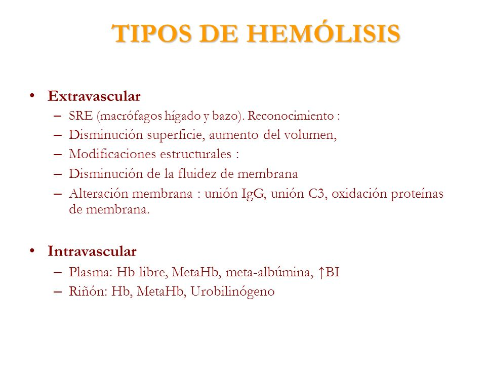 TIPOS DE HEMÓLISIS Extravascular Intravascular