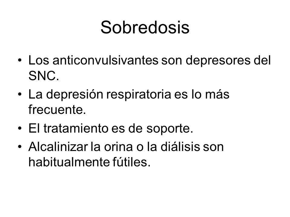 Sobredosis Los anticonvulsivantes son depresores del SNC.