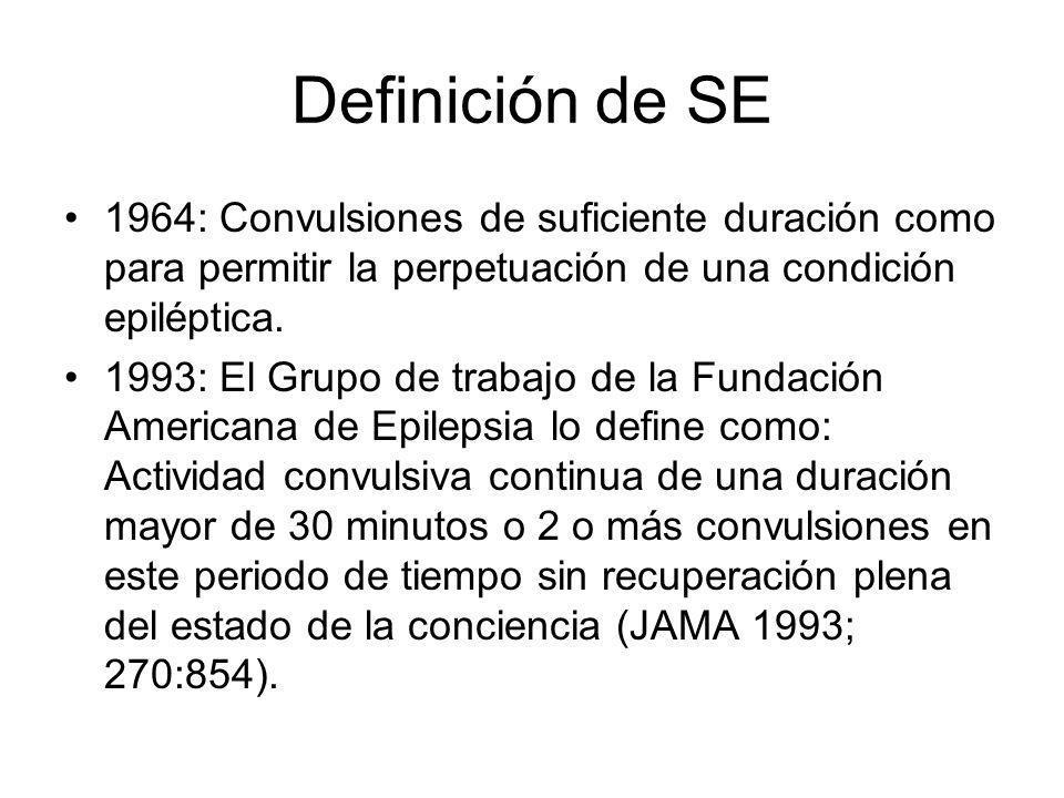 Definición de SE 1964: Convulsiones de suficiente duración como para permitir la perpetuación de una condición epiléptica.