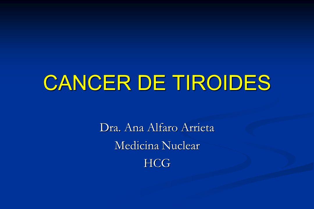 Dra. Ana Alfaro Arrieta Medicina Nuclear HCG