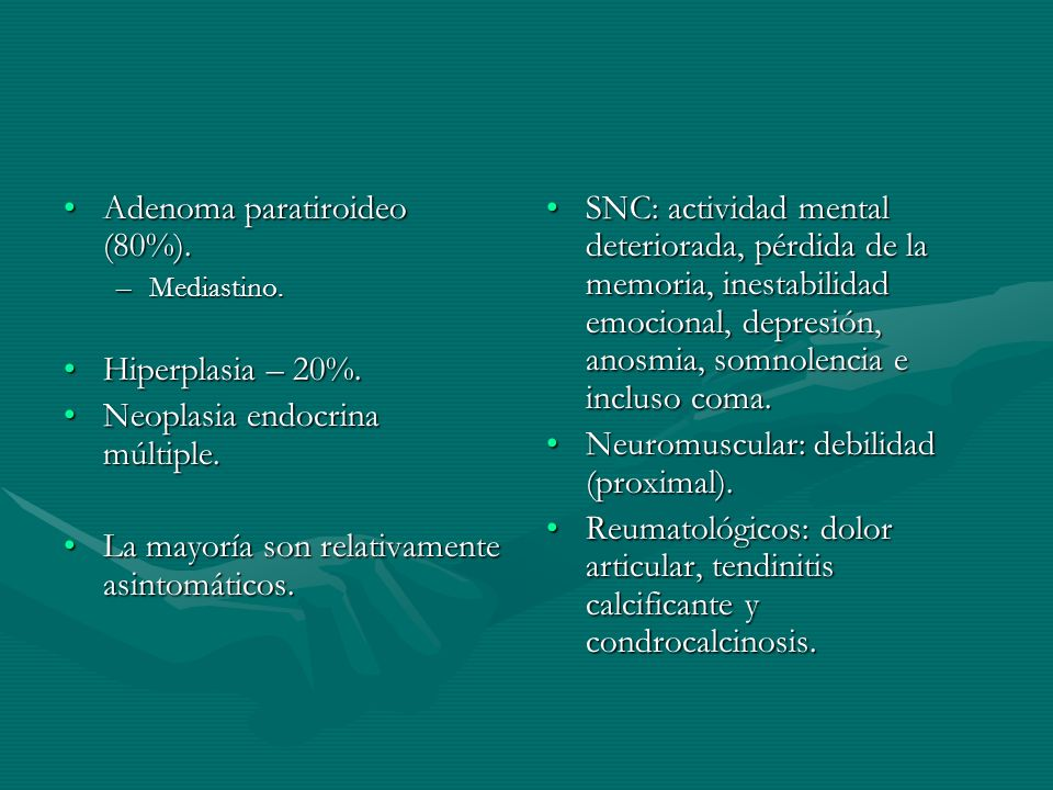 Adenoma paratiroideo (80%).