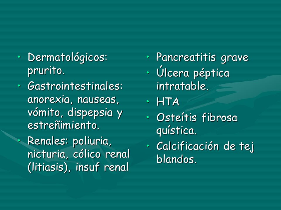Dermatológicos: prurito.