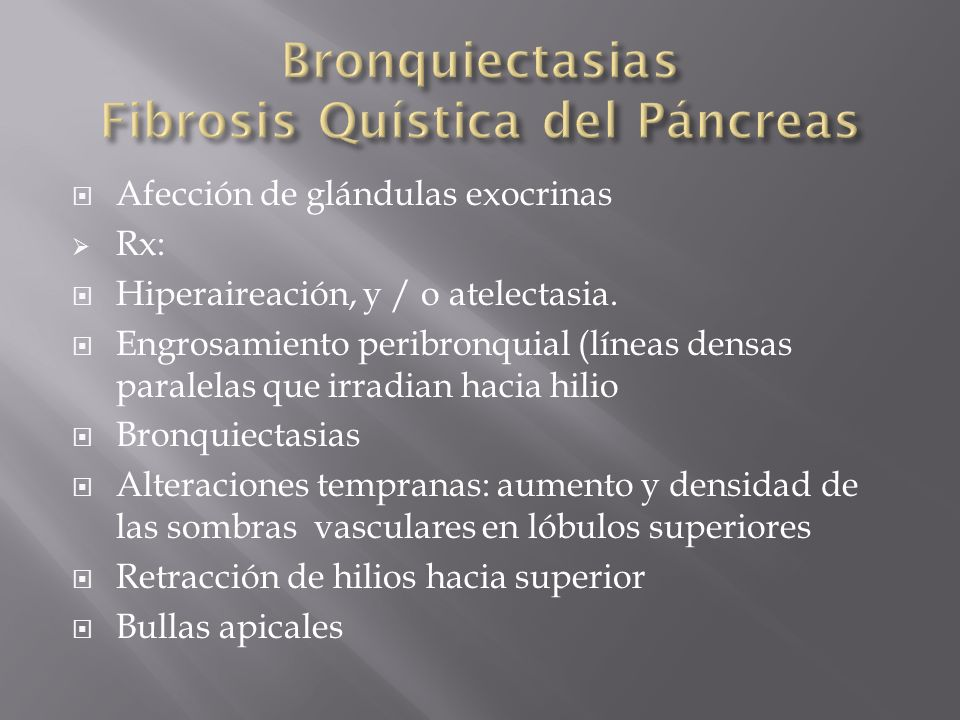 Bronquiectasias Fibrosis Quística del Páncreas