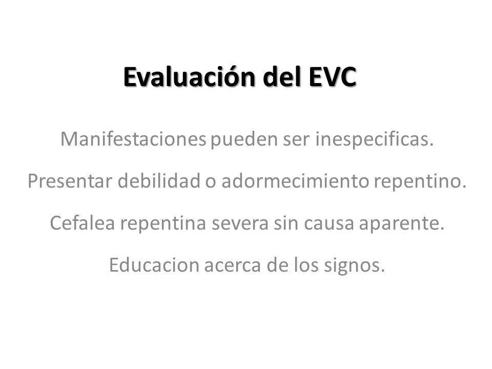 Evaluación del EVC Manifestaciones pueden ser inespecificas.