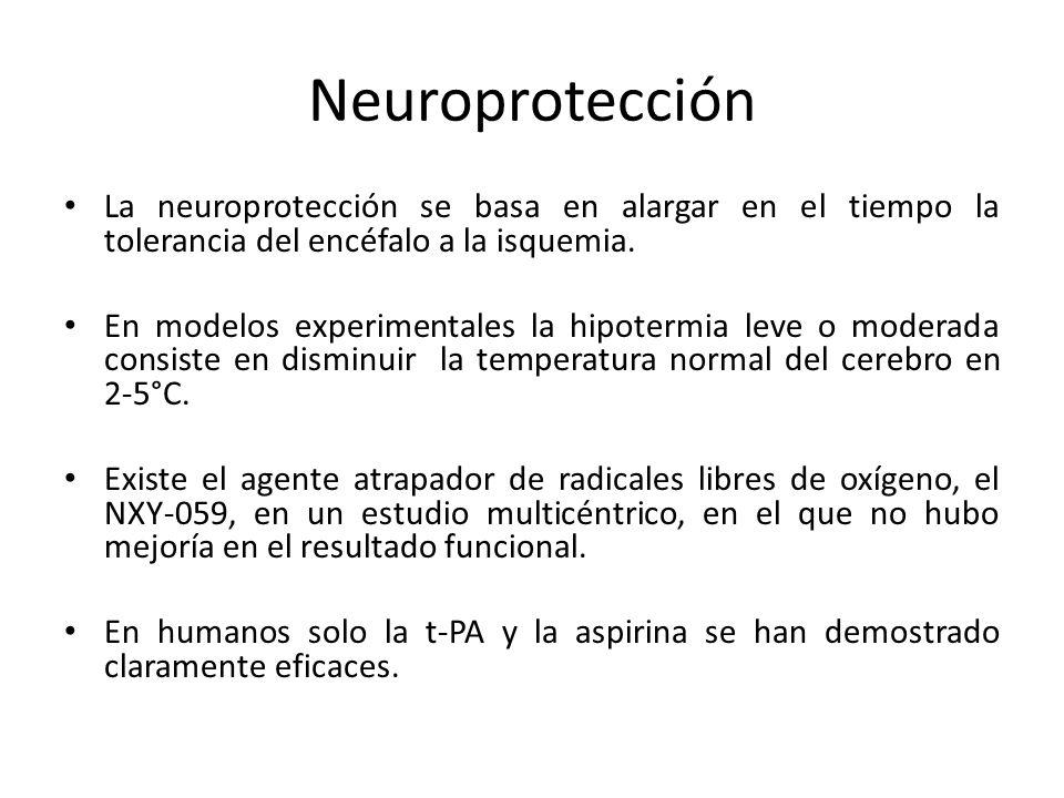 Neuroprotección La neuroprotección se basa en alargar en el tiempo la tolerancia del encéfalo a la isquemia.