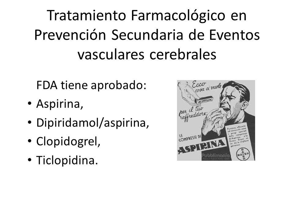Tratamiento Farmacológico en Prevención Secundaria de Eventos vasculares cerebrales