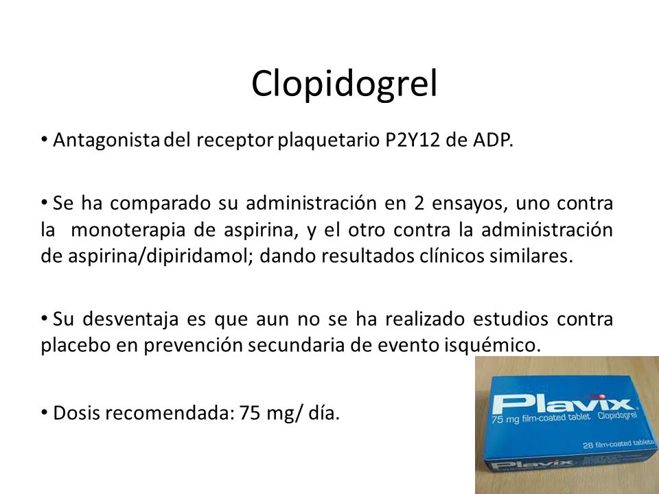 Clopidogrel Antagonista del receptor plaquetario P2Y12 de ADP.