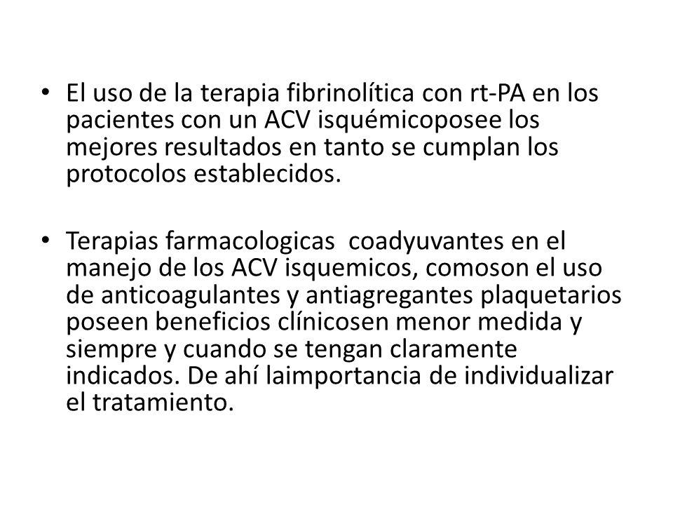 El uso de la terapia fibrinolítica con rt-PA en los pacientes con un ACV isquémicoposee los mejores resultados en tanto se cumplan los protocolos establecidos.