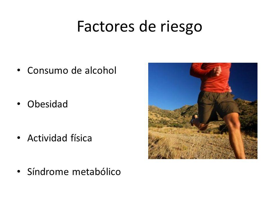 Factores de riesgo Consumo de alcohol Obesidad Actividad física