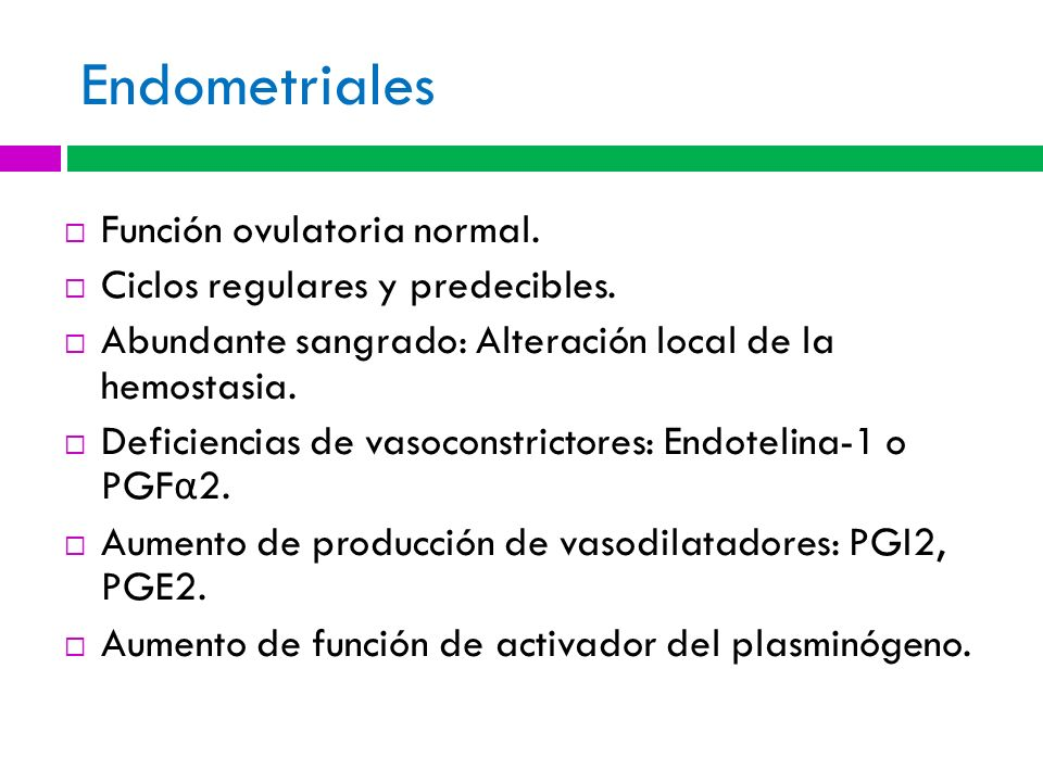 Endometriales Función ovulatoria normal.