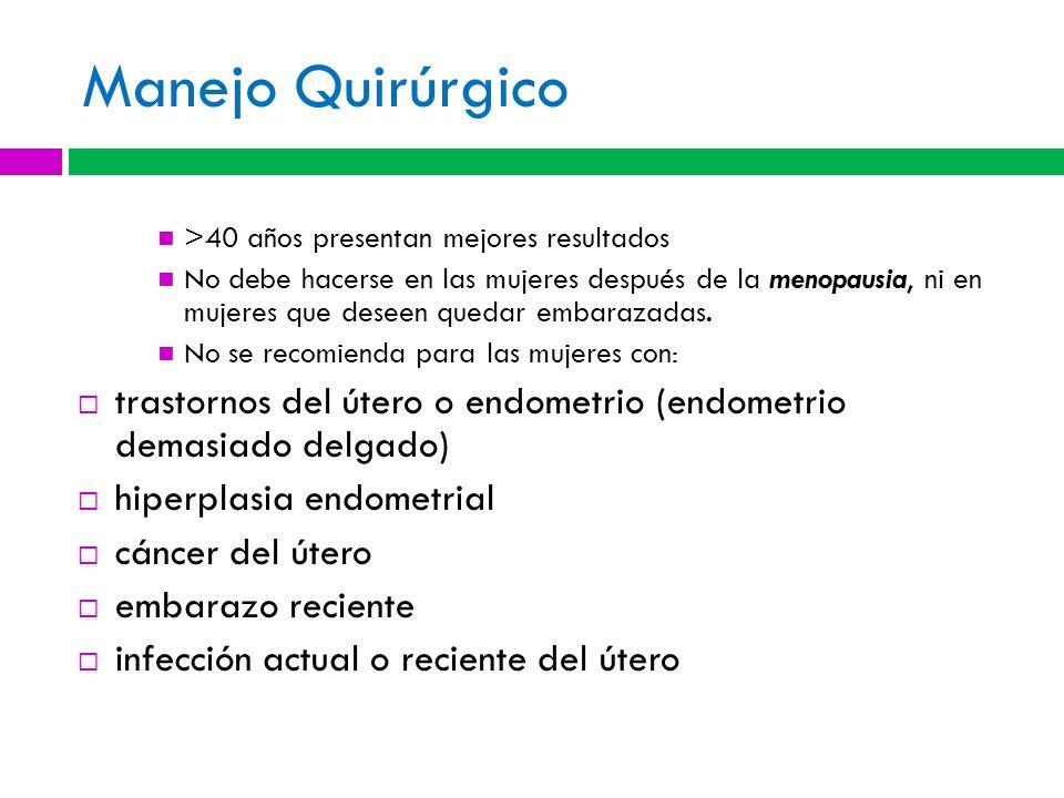 Manejo Quirúrgico >40 años presentan mejores resultados.