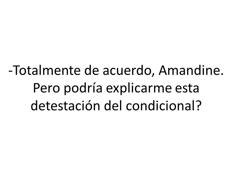 -Totalmente de acuerdo, Amandine