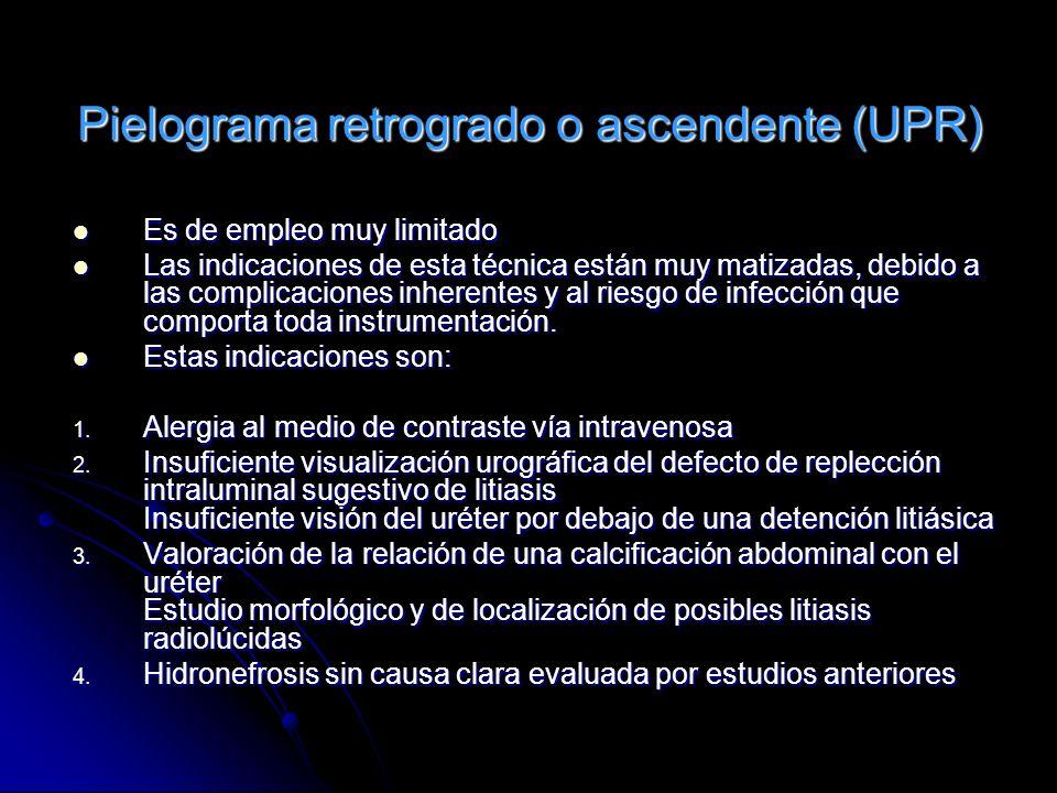 Pielograma retrogrado o ascendente (UPR)