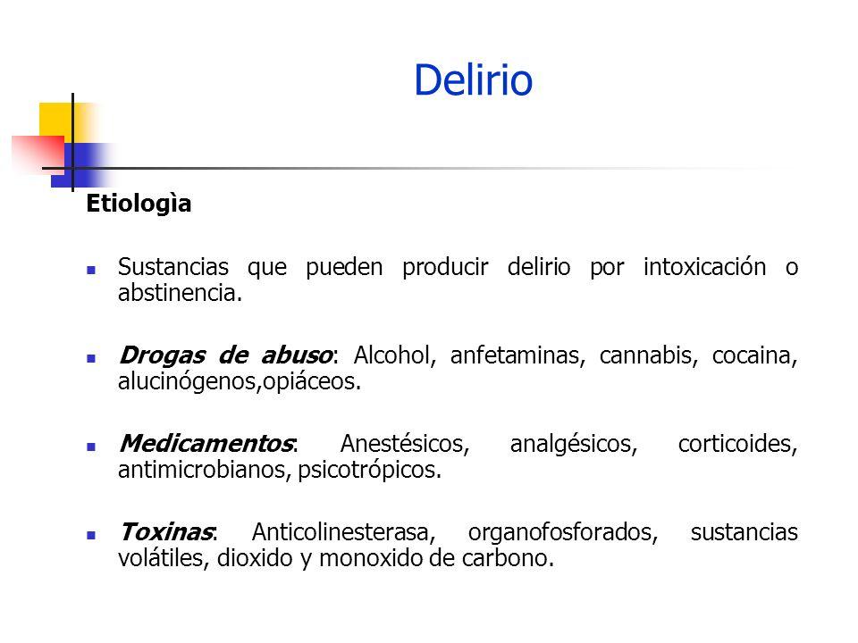 Delirio Etiologìa. Sustancias que pueden producir delirio por intoxicación o abstinencia.