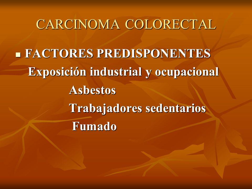 CARCINOMA COLORECTAL FACTORES PREDISPONENTES
