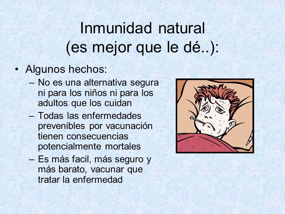 Inmunidad natural (es mejor que le dé..):