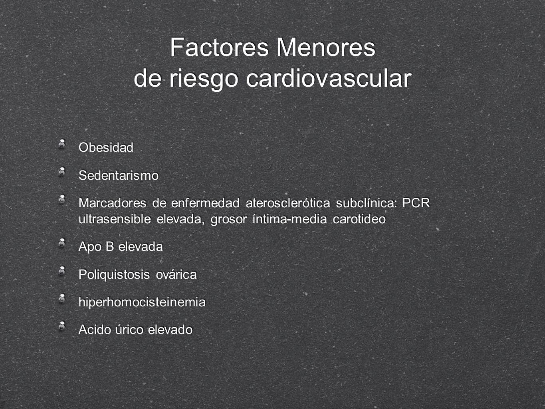 Factores Menores de riesgo cardiovascular