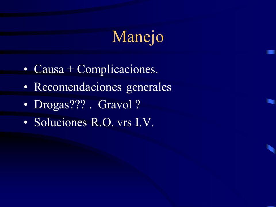 Manejo Causa + Complicaciones. Recomendaciones generales