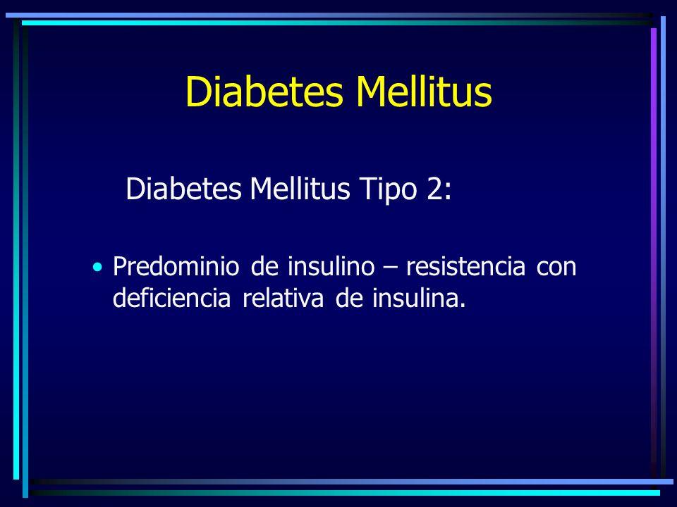 Diabetes Mellitus Diabetes Mellitus Tipo 2: