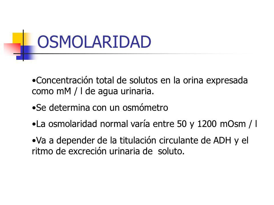 OSMOLARIDADConcentración total de solutos en la orina expresada como mM / l de agua urinaria. Se determina con un osmómetro.