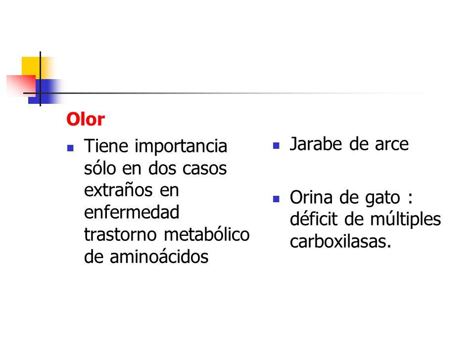 Olor Tiene importancia sólo en dos casos extraños en enfermedad trastorno metabólico de aminoácidos.