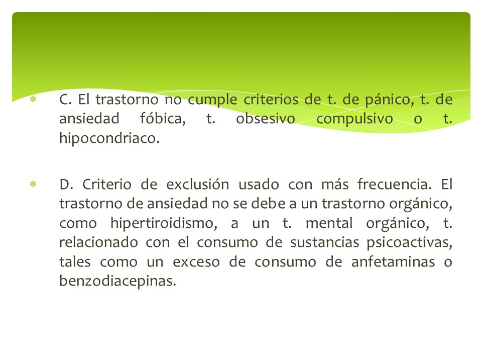 C. El trastorno no cumple criterios de t. de pánico, t