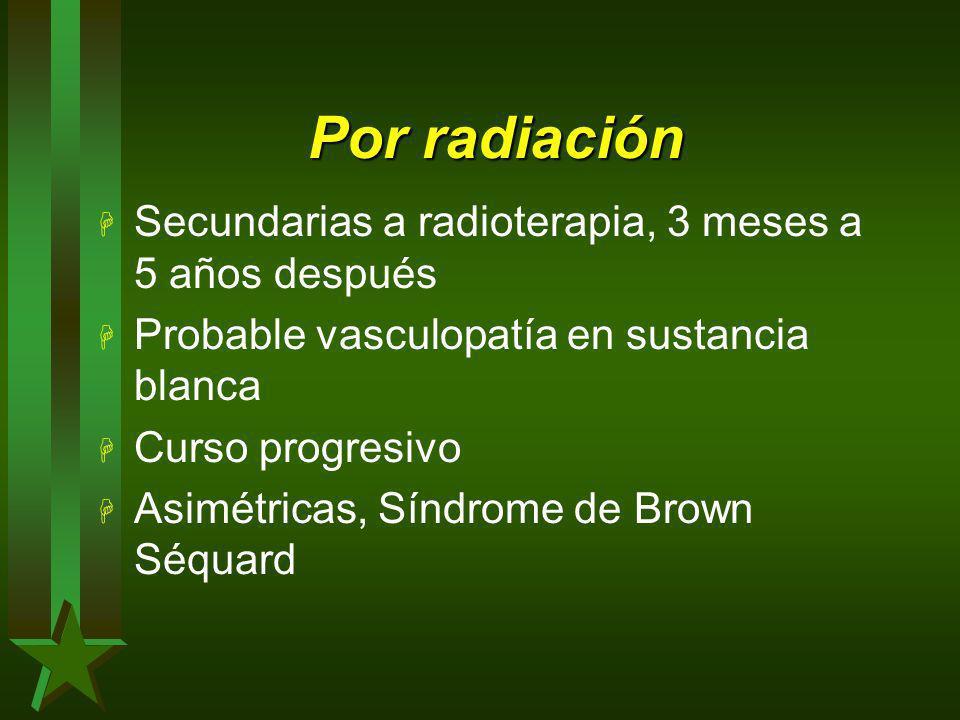 Por radiación Secundarias a radioterapia, 3 meses a 5 años después