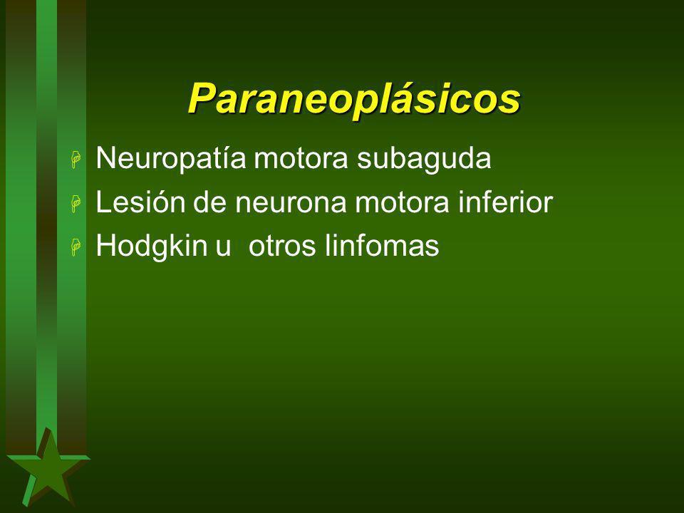 Paraneoplásicos Neuropatía motora subaguda