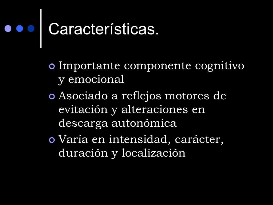 Características. Importante componente cognitivo y emocional
