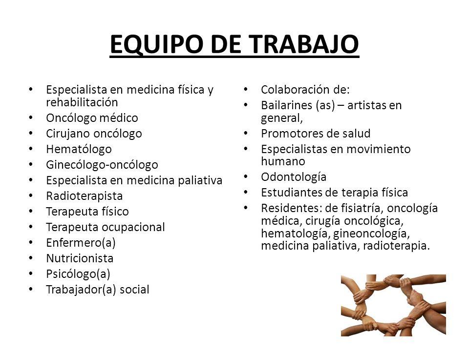 EQUIPO DE TRABAJO Especialista en medicina física y rehabilitación