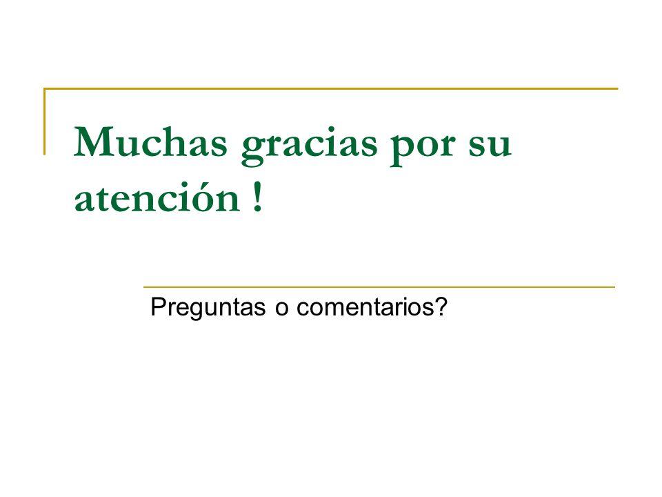 Muchas gracias por su atención !