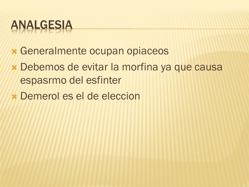 Analgesia Generalmente ocupan opiaceos