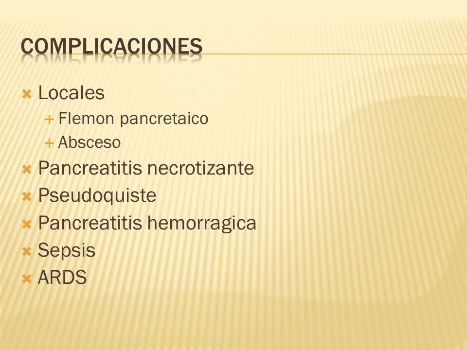 Complicaciones Locales Pancreatitis necrotizante Pseudoquiste