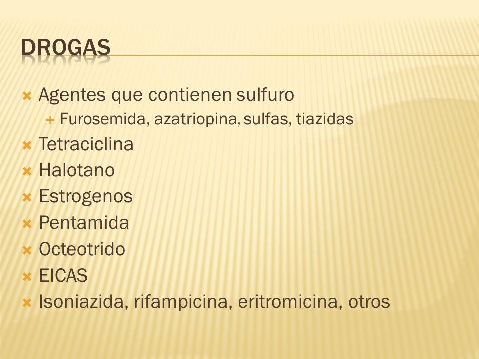 Drogas Agentes que contienen sulfuro Tetraciclina Halotano Estrogenos