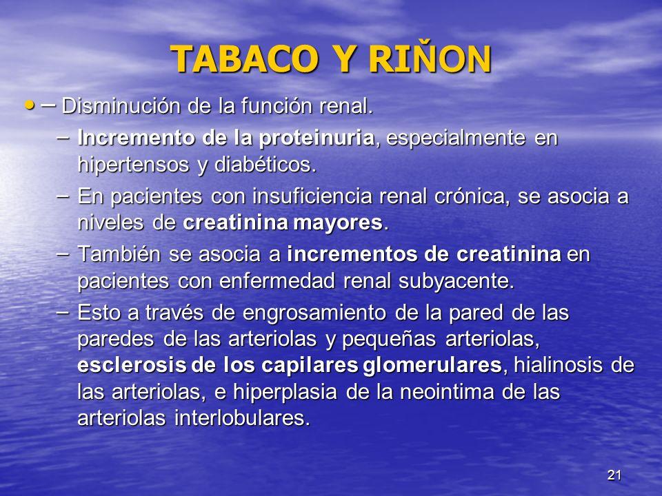 TABACO Y RIŇON ̶ Disminución de la función renal.