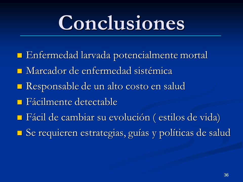 Conclusiones Enfermedad larvada potencialmente mortal
