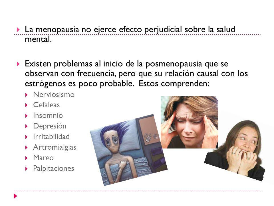 La menopausia no ejerce efecto perjudicial sobre la salud mental.