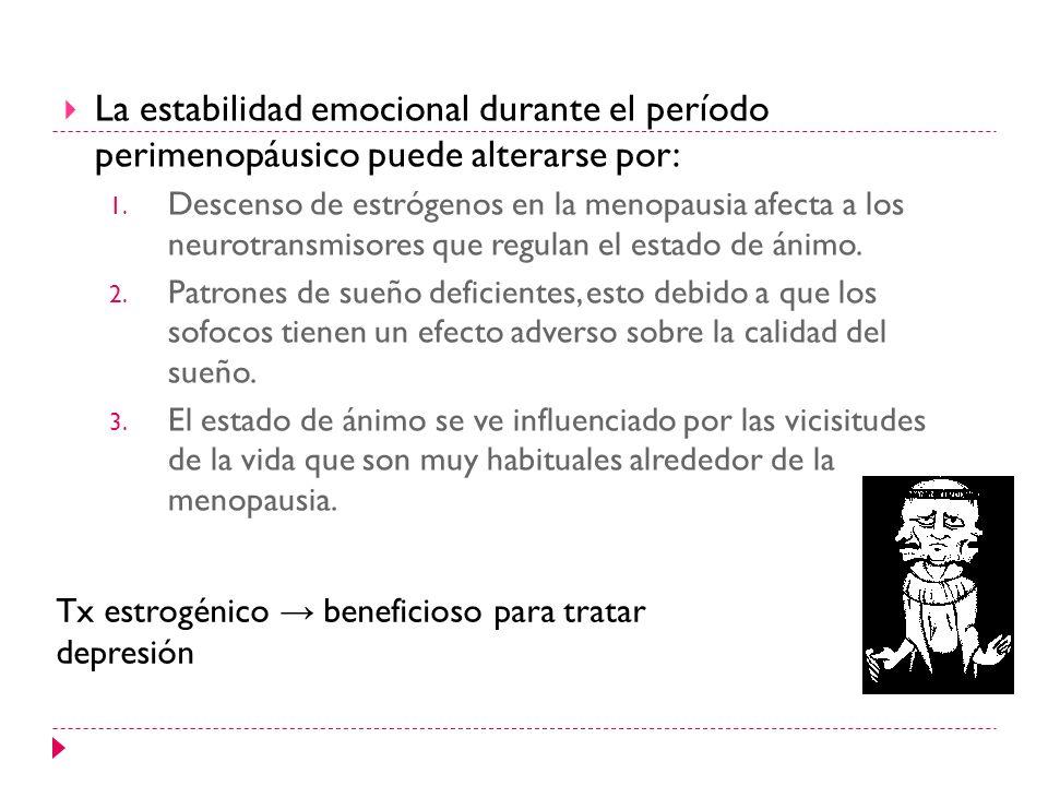 La estabilidad emocional durante el período perimenopáusico puede alterarse por: