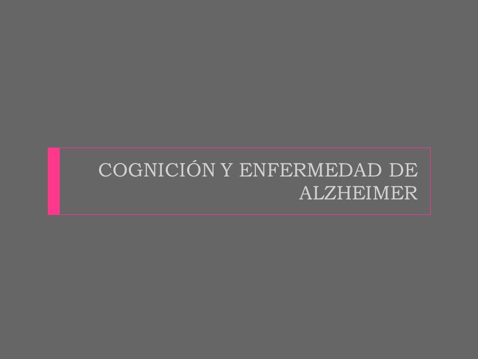 COGNICIÓN Y ENFERMEDAD DE ALZHEIMER