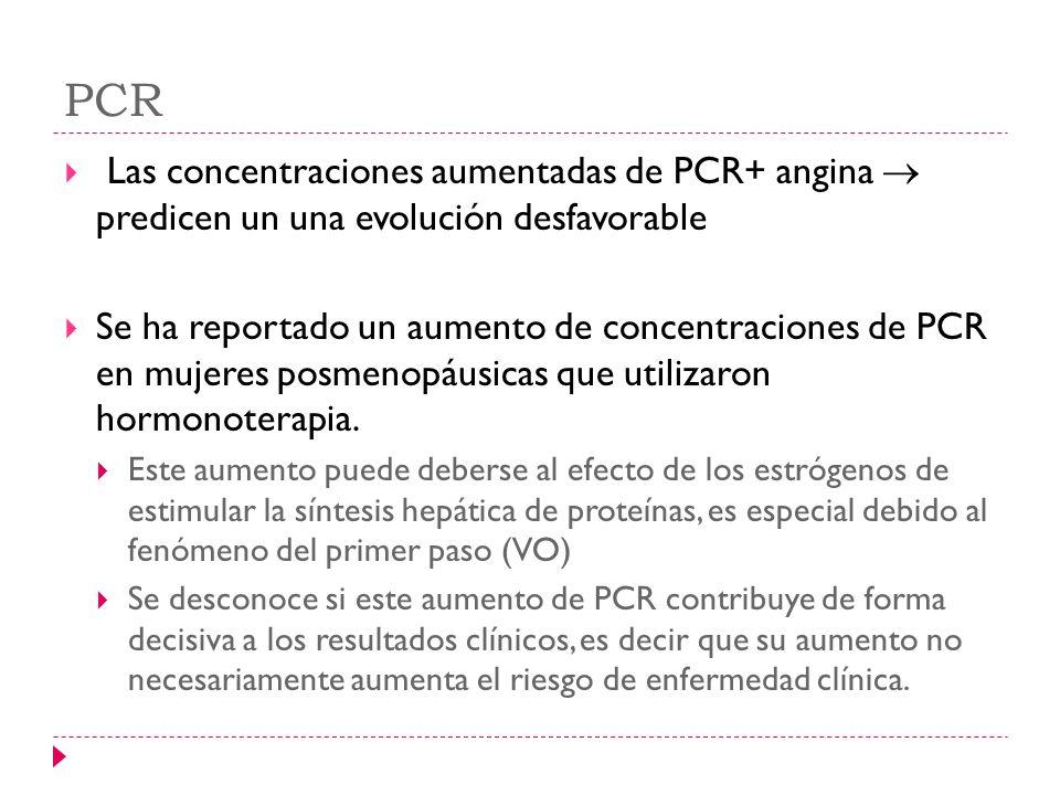 PCR Las concentraciones aumentadas de PCR+ angina  predicen un una evolución desfavorable.