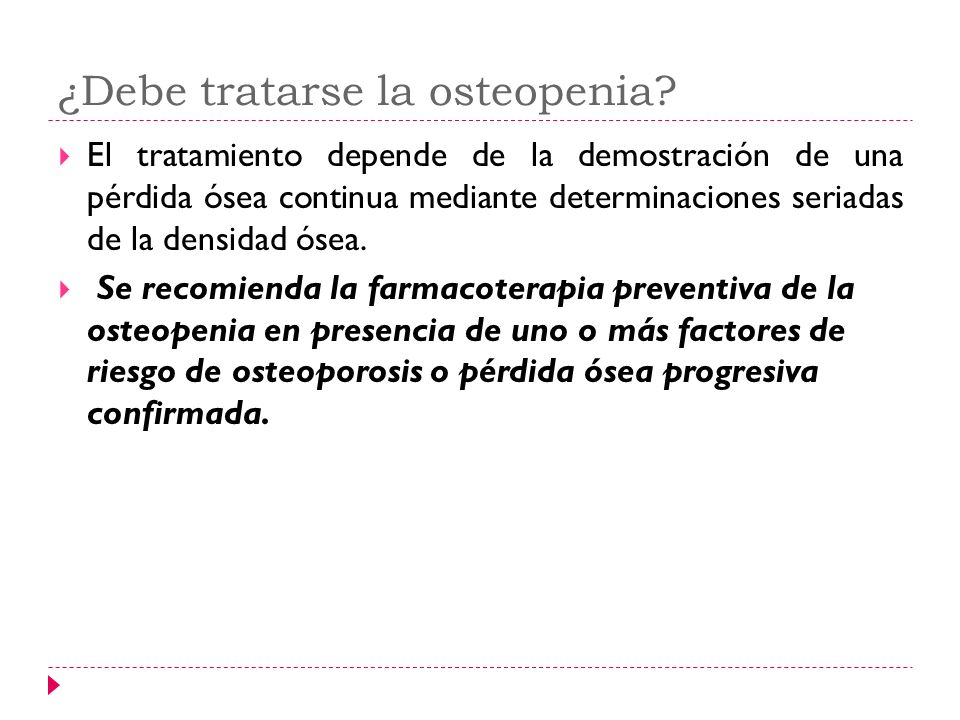 ¿Debe tratarse la osteopenia