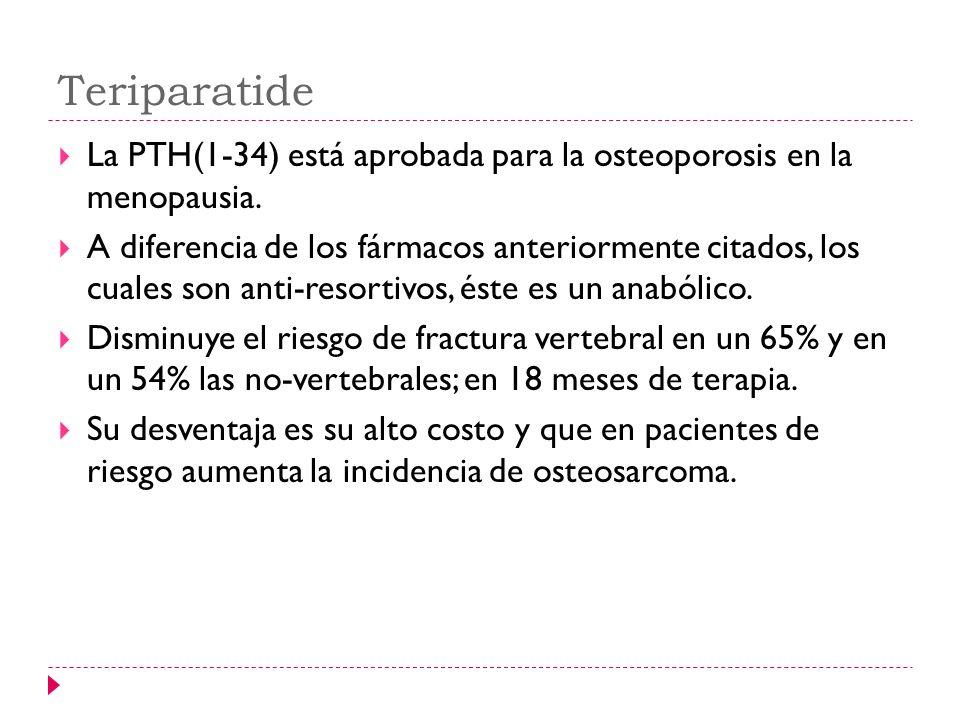 Teriparatide La PTH(1-34) está aprobada para la osteoporosis en la menopausia.