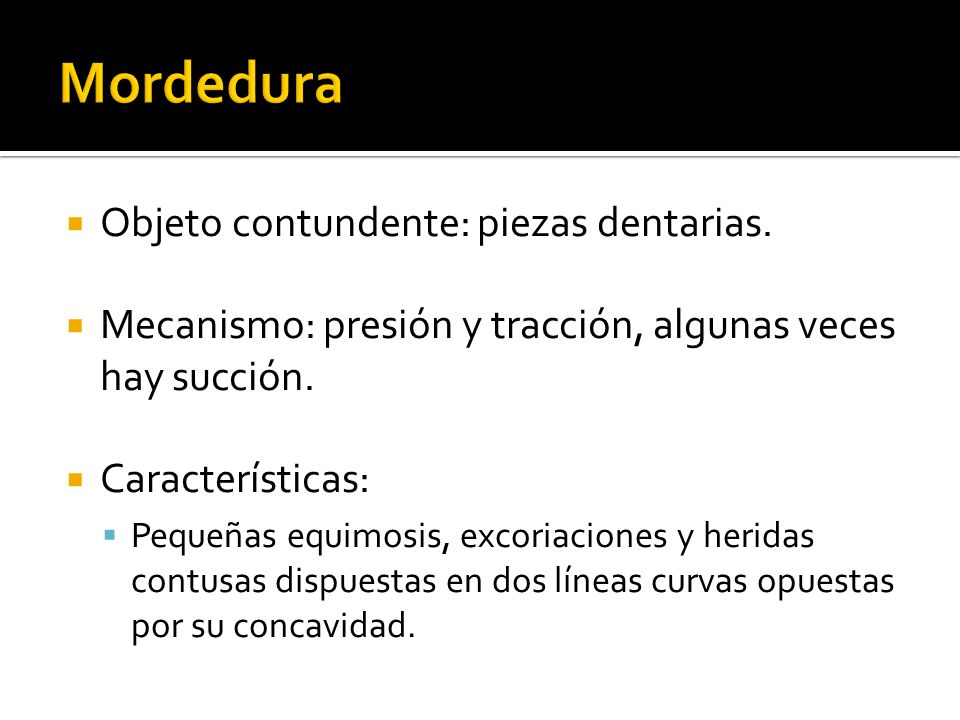 Mordedura Objeto contundente: piezas dentarias.