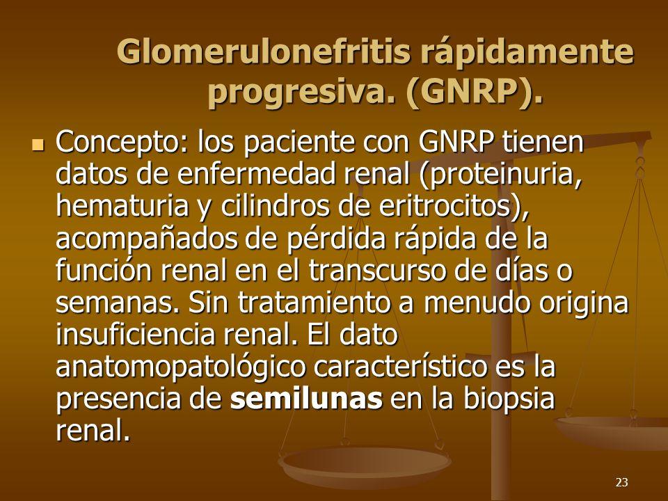 Glomerulonefritis rápidamente progresiva. (GNRP).