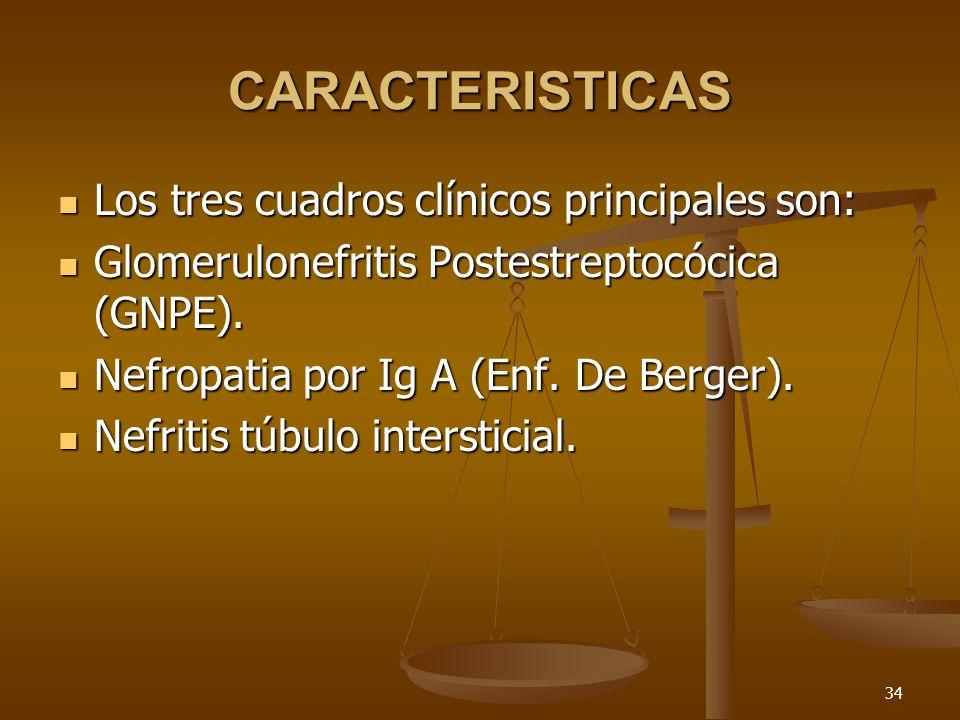 CARACTERISTICAS Los tres cuadros clínicos principales son: