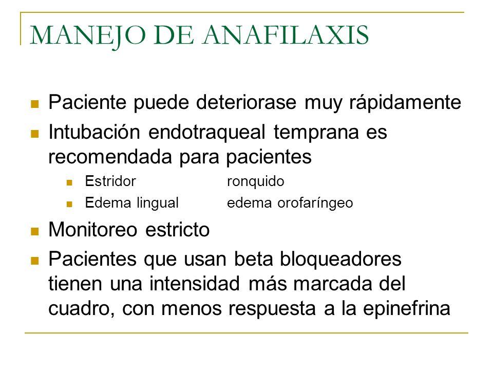 MANEJO DE ANAFILAXIS Paciente puede deteriorase muy rápidamente