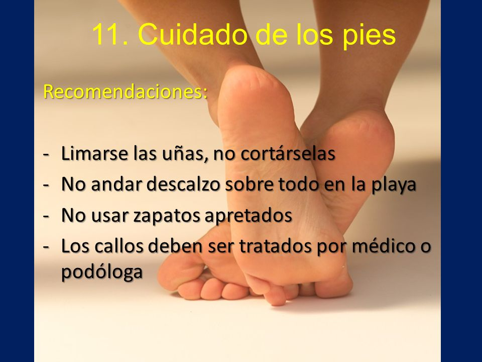 11. Cuidado de los pies Recomendaciones: